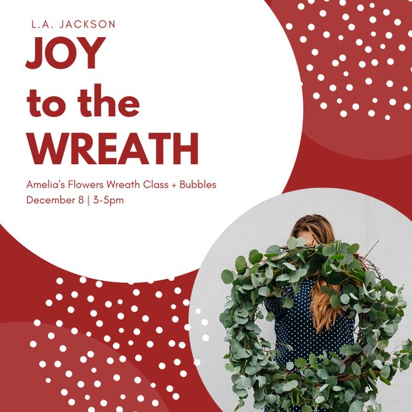 L.A._Jackson_Holiday_Wreath_Making_1_1024x1024@2x.png
