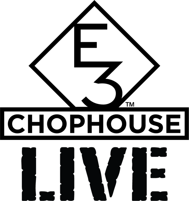 E3 CHOPHOUSE_LIVE.png